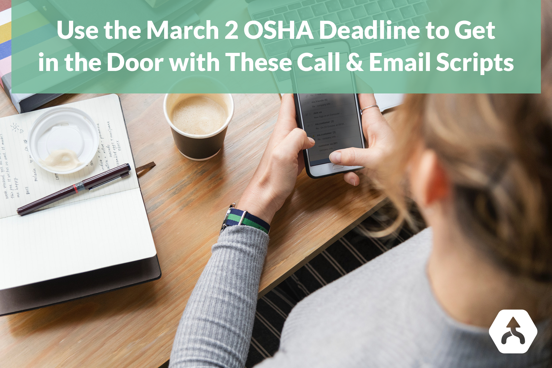 Use the March 2 OSHA deadline to get in the door with these call & email scripts