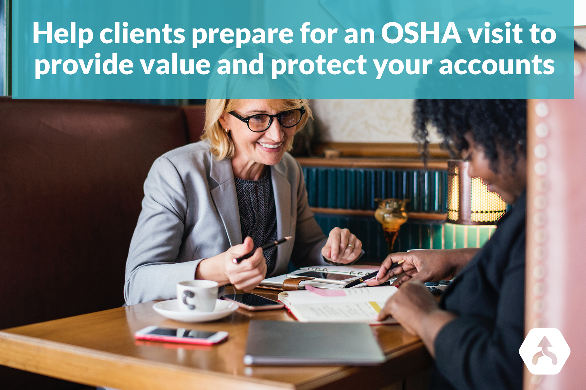 Help clients prepare for an OSHA visit to provide value and protect your accounts