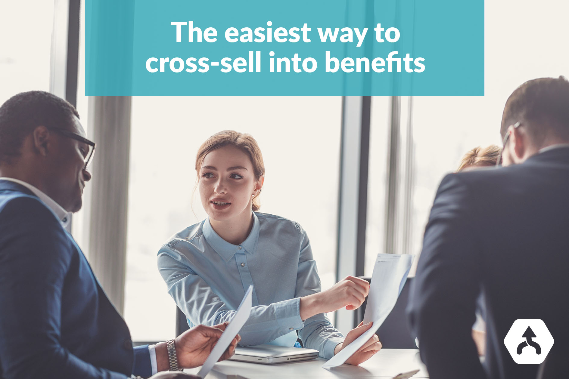 The easiest way to cross-sell into benefits
