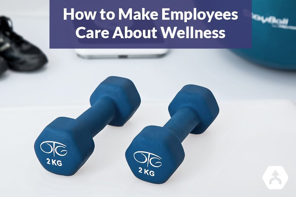 How to Make Employees Care About and Engage in Wellness Programming