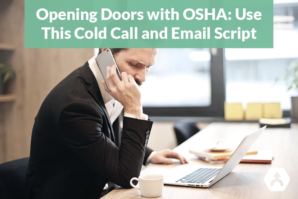 Opening Doors with OSHA: Use This Cold Call and Email Script