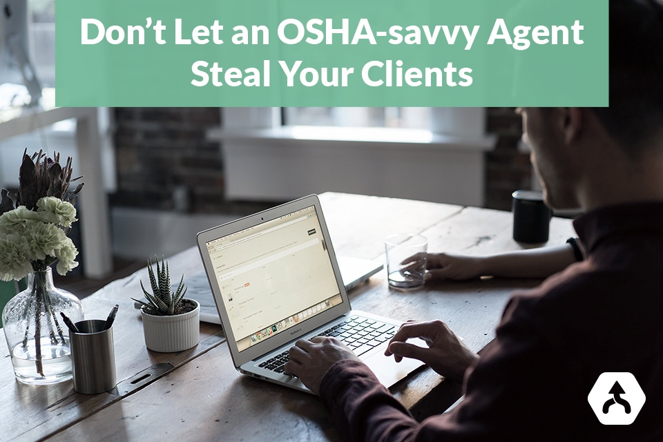 Don't Let an OSHA-savvy Agent Steal Your Clients
