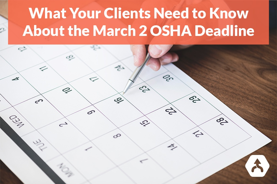 What Your Clients Need to Know About the March 2 OSHA Deadline